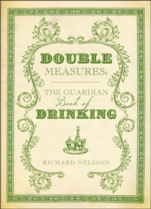 "Double Measures : The ""Guardian"" Book of Drinking, Hardback"