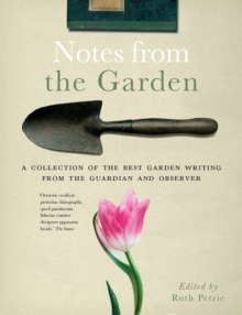 Notes from the Garden, Hardback Book