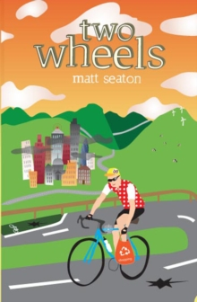 Two Wheels : Thoughts from the Bike Lane, Paperback