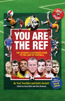 You are the Ref : The Ultimate Illustrated Guide to the Laws of Football, Hardback