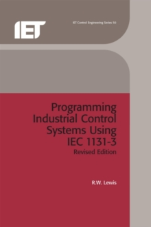 Programming Industrial Control Systems Using IEC 1131-3, Hardback