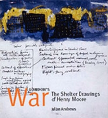London's War : The Shelter Drawings of Henry Moore, Paperback Book