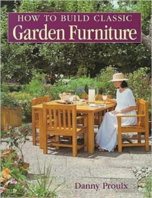 How to Build Classic Garden Furniture, Paperback