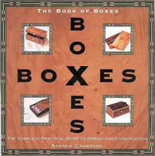 Book of Boxes : The Complete Practical Guide to Design and Construction, Paperback