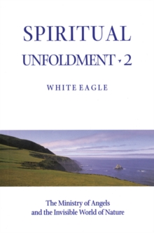 Spiritual Unfoldment : Ministry of Angels and the Invisible Worlds of Nature v. 2, Paperback Book