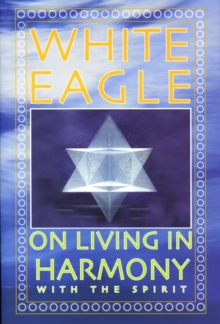 White Eagle on Living in Harmony with the Spirit, Paperback