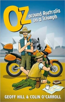 Oz: Around Australia on a Triumph : Around Australia on a Triumph, Motorbike Adventures 3, Paperback Book