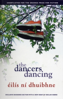The Dancers Dancing : A Powerful Coming-of-Age Novel, Paperback