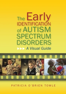 Image of The Early Identification of Autism Spectrum Disorders : A Visual Guide