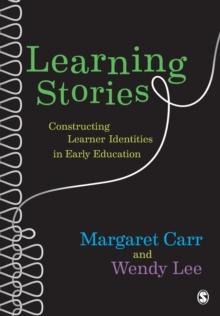 Learning Stories : Constructing Learner Identities in Early Education, Paperback