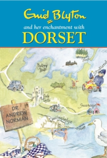 Enid Blyton and Her Enchantment with Dorset, Hardback Book