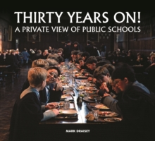 Thirty Years on! A Private View of Public Schools, Hardback Book