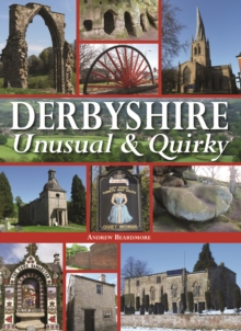 Derbyshire - Unusual & Quirky, Hardback