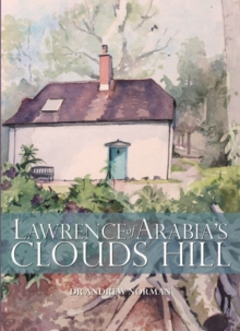 Lawrence of Arabia's Clouds Hill, Hardback Book