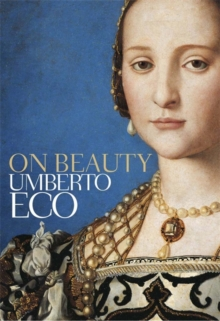 On Beauty : A History of a Western Idea, Paperback