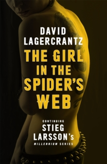 The Girl in the Spider's Web : Continuing Stieg Larsson's Millennium Series, Hardback