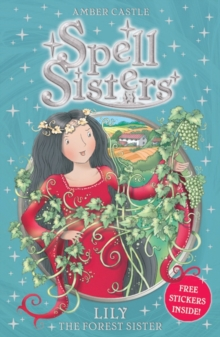 Spell Sisters: Lily the Forest Sister, Paperback