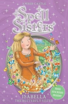 Spell Sisters: Isabella the Butterfly Sister, Paperback