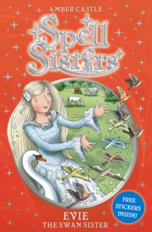Spell Sisters: Evie the Swan Sister, Paperback Book