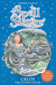 Spell Sisters: Chloe the Storm Sister, Paperback