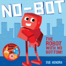No-Bot, the Robot with No Bottom, Paperback