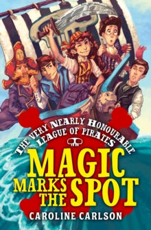 The Very Nearly Honourable League of Pirates: Magic Marks the Spot, Paperback