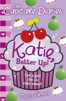 The Cupcake Diaries: Katie, Batter Up!, Paperback