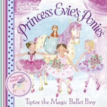 Princess Evie's Ponies: Tiptoe the Magic Ballet Pony, Paperback Book
