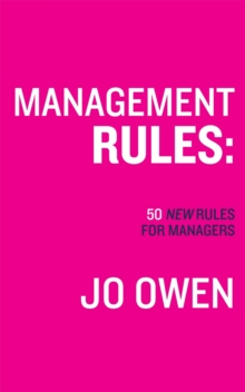 Management Rules : 50 New Rules for Managers, Paperback