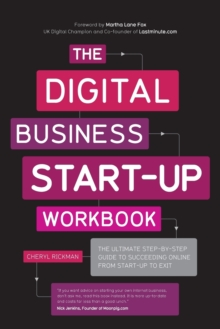 The Digital Business Start-Up Workbook : The Ultimate Step-by-Step Guide to Succeeding Online from Start-Up to Exit, Paperback Book