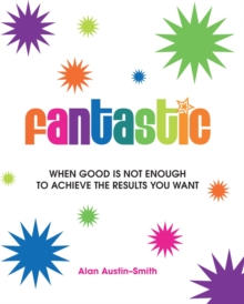 Fantastic : When Being Good is Not Enough, Paperback