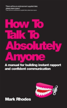 How to Talk to Absolutely Anyone : Confident Communication in Every Situation, Paperback
