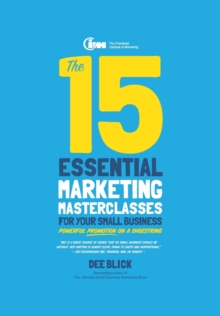 The 15 Essential Marketing Masterclasses for Your Small Business, Paperback
