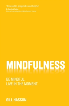 Mindfulness : Be Mindful. Live in the Moment., Paperback