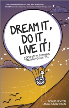 Dream it, Do it, Live it! : 9 Easy Steps to Making Things Happen for You, Paperback