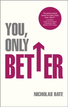 You, Only Better : Find Your Strengths, be the Best and Change Your Life., Paperback