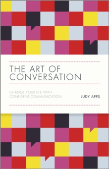 The Art of Conversation : Change Your Life with Confident Communication, Hardback Book