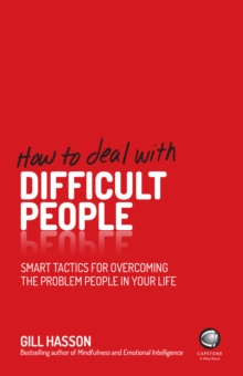 How to Deal with Difficult People - Smart Tactics for Overcoming the Problem People in Your Life, Paperback Book