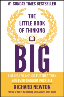 The Little Book of Thinking Big : Aim Higher and Go Further Than You Ever Thought Possible, Paperback