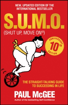 S.U.M.O. (Shut Up, Move on) : The Straight-Talking Guide to Succeeding in Life, Paperback