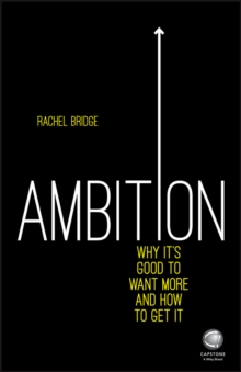 Ambition: Why its Good to Want More and How to Get it, Paperback