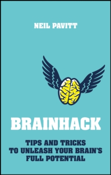 Brainhack : Tips and Tricks to Unleash Your Brain's Full Potential, Paperback Book
