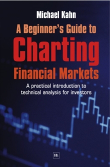 Image of A Beginner's Guide to Charting Financial Markets : A practical introduction to technical analysis for investors