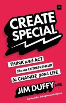 Create Special : Think and Act Like an Entrepreneur to Change Your Life, Paperback Book