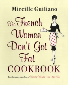 The French Women Don't Get Fat Cookbook, Paperback