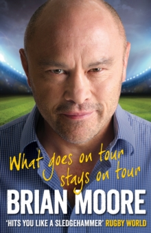 What Goes on Tour Stays on Tour : Great Tales from My Rugby Travels, Hardback