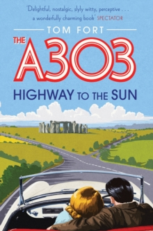 The A303 : Highway to the Sun, Paperback