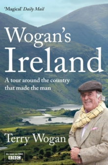 Wogan's Ireland : A Tour Around the Country That Made the Man, Paperback