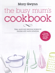 The Busy Mum's Cookbook, Hardback