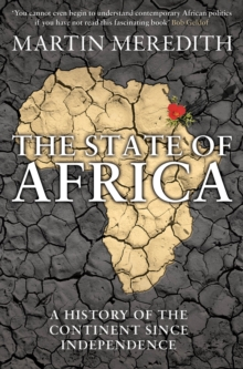The State of Africa : A History of the Continent Since Independence, Paperback Book